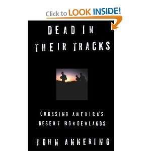Dead in Their Tracks Crossing Americas Desert