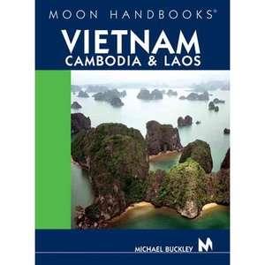 Moon Handbooks Vietnam, Cambodia, & Laos, Buckley