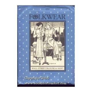: Folkwear Pattern No 232 Wall Street Blouse & Skirt: Folkwear: Books