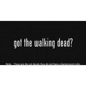 (2x) Got The Walking Dead   Sticker   Decal   Die Cut