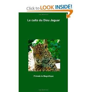 Le Culte Du Dieu Jaguar (French Edition) (9781447831341
