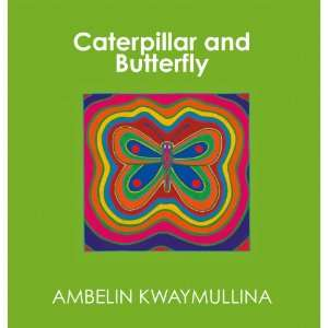 Caterpillar and Butterfly (9781921361579) Ambelin