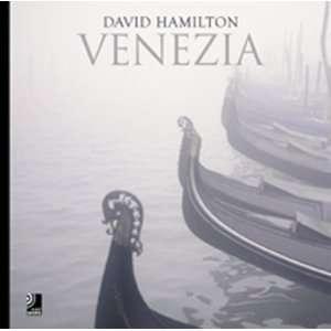 Venezia: David Hamilton (9783937406091): David Hamilton: Books