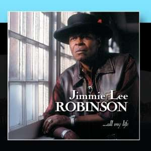 All My Life: Jimmie Lee Robinson: Music