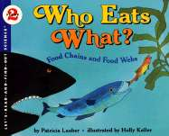 Who Eats What?: Food Chains and Food Webs by Patricia Lauber, Holly