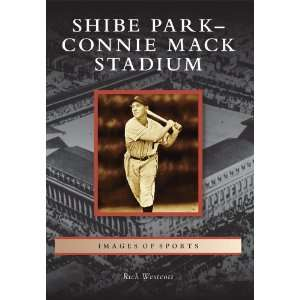 Shibe Park/Connie Mack Stadium (Images of Sports