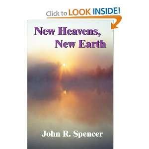 New Heavens, New Earth (9780595262274): John Spencer: Books