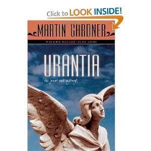 Urantia: The Great Cult Mystery (9781591026228): Martin Gardner: Books