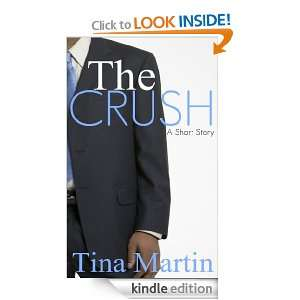 The Crush   A Short Story: Tina Martin:  Kindle Store