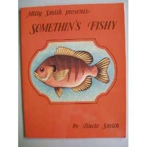 SOMETHINS FISHY Milly Smith, Tracie L. Smith, Robert R. Smith Books