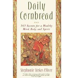 Daily Cornbread: 365 Ingredients for a Healthy Mind, Body