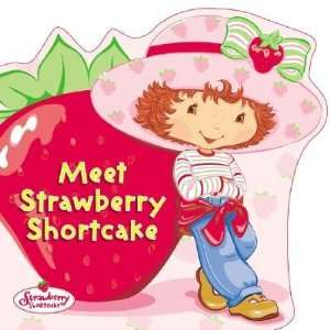 Meet Strawberry Shortcake [MEET STRAWBERRY SHORTCAKE SHAP] Books