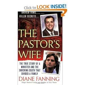 The Pastors Wife: The True Story of a Minister and the Shocking Death