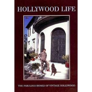 Hollywood Life The Glamorous Homes of Vintage Hollywood