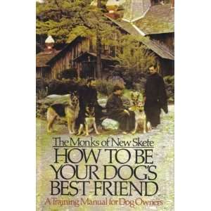 How to Be Your Dogs Best Friend   (The Monks of New Skete