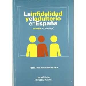 La infidelidad y el adulterio en España (estudio histórico legal)