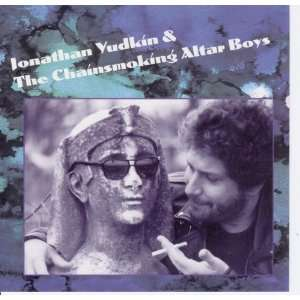 Altar Boys: Jonathan Yudkin & The Chainsmoking Altar Boys: Music