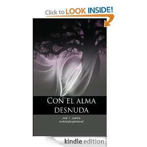 Con el alma desnuda (Spanish Edition): José Tomás garcia, Manuel