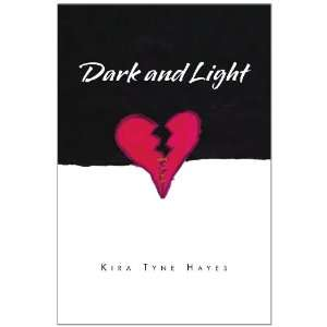 Dark and Light Poems of the Heart (9781450062831) Kira