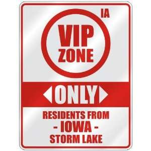 VIP ZONE  ONLY RESIDENTS FROM STORM LAKE  PARKING SIGN