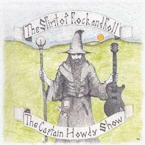 Spirit of Rock & Roll Captain Howdy Show Music