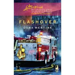 Flashover (Steeple Hill Love Inspired Suspense #134) by Dana Mentink