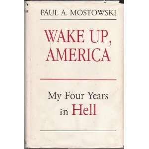 Wake Up, America: My Four Years in Hell (9780533126415