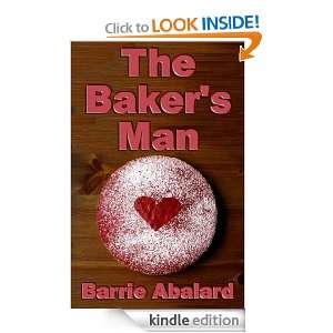 The Bakers Man: Barrie Abalard:  Kindle Store