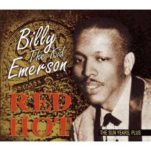 Red Hot   The Sun Years, Plus Billy The Kid Emerson