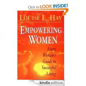 Empowering Women Every Womans Guide to Successful Living Louise L