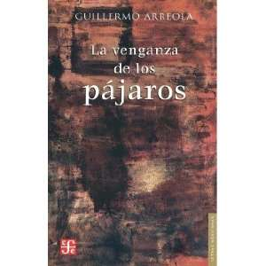 La venganza de los pájaros (Letras Mexicanas) (Spanish