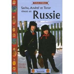 Sacha, Andreï et Turar vivent en Russie: .fr: Maïa Werth