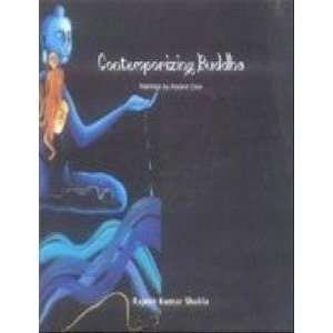 Contemporizing Buddha: Paintings by Arpana Caur: Rajesh Kumar Shukla