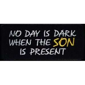 Day Dark When Son Is Present Christian Biker Patch!!: Everything Else