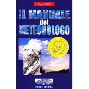 Il manuale del meteorologo (9788842533467) Alan Watts Books