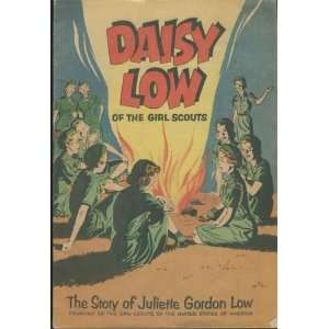Daisy Low of the Girl Scouts: The Story of Juliette Gordon Low