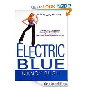 Electric Blue (Jane Kelly Mysteries) Nancy Bush  Kindle